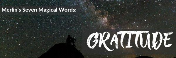 Merlin's Seven Magical Words: Gratitude