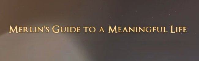 More of Merlin's Most Magical Words: Courage and Knowledge