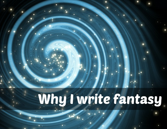 Why Do I Write Fantasy?